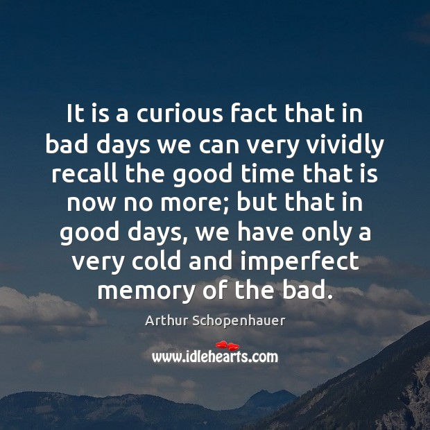 It is a curious fact that in bad days we can very Image