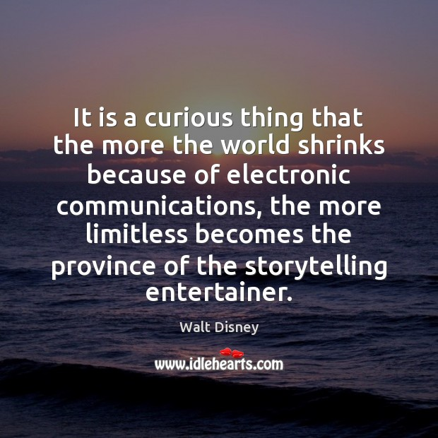 It is a curious thing that the more the world shrinks because Image