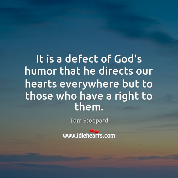 Image, It is a defect of God's humor that he directs our hearts