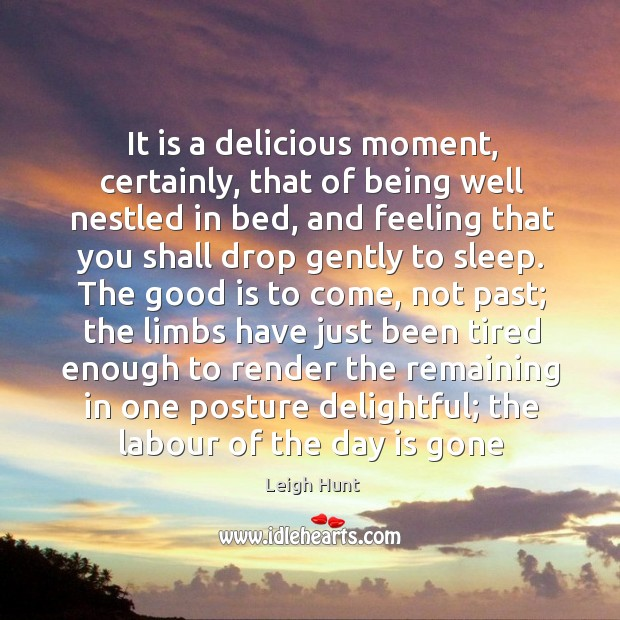It is a delicious moment, certainly, that of being well nestled in Image