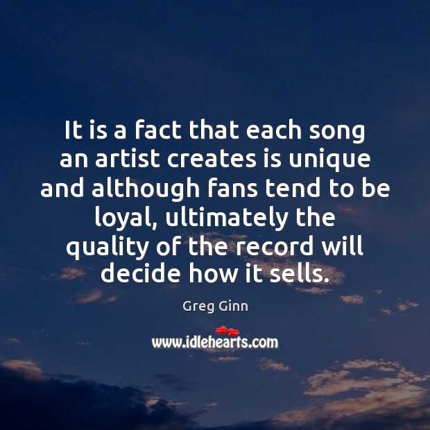 It is a fact that each song an artist creates is unique Image
