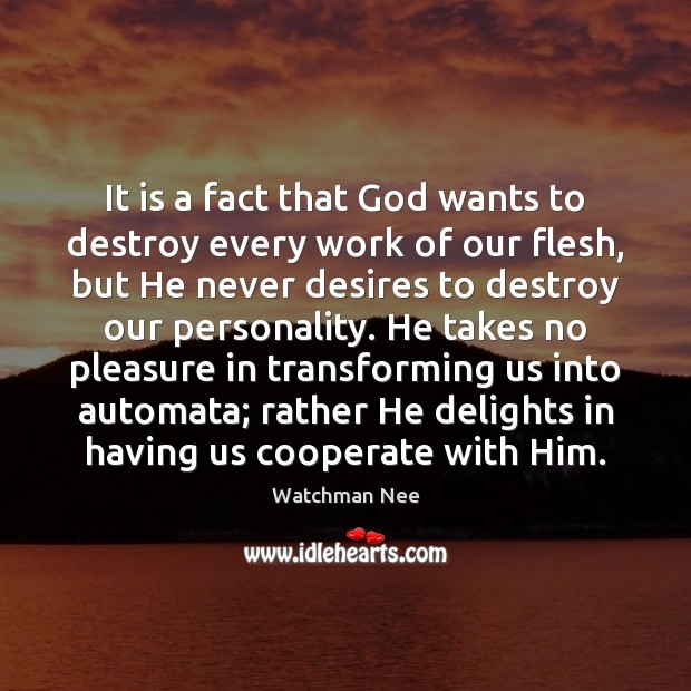 It is a fact that God wants to destroy every work of Cooperate Quotes Image