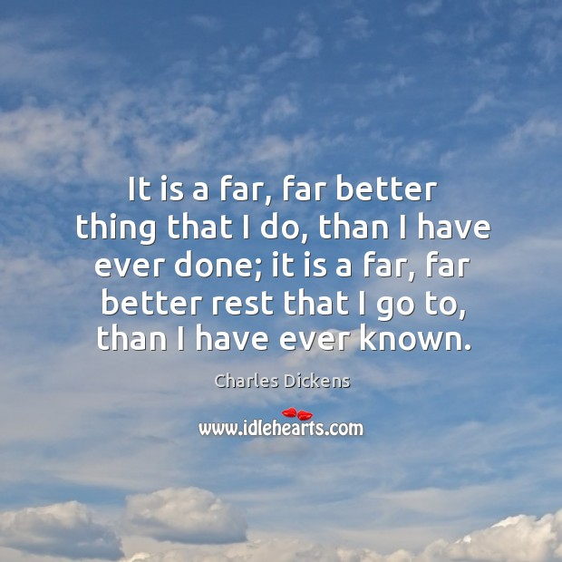 Image, It is a far, far better thing that I do, than I have ever done; it is a far, far better