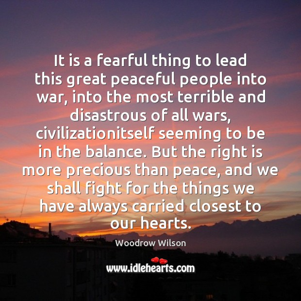 It is a fearful thing to lead this great peaceful people into Image