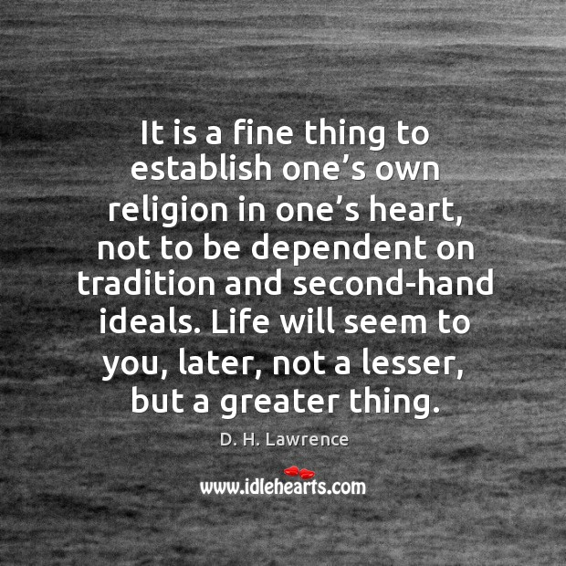 Image, It is a fine thing to establish one's own religion in one's heart