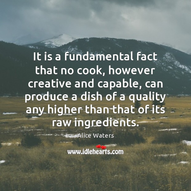 Image, It is a fundamental fact that no cook, however creative and capable,