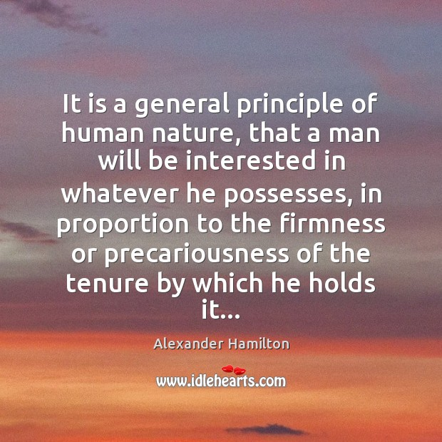 Image, It is a general principle of human nature, that a man will