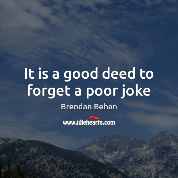 Image, It is a good deed to forget a poor joke