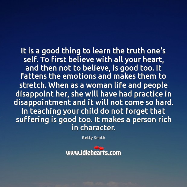 It is a good thing to learn the truth one's self. To Image