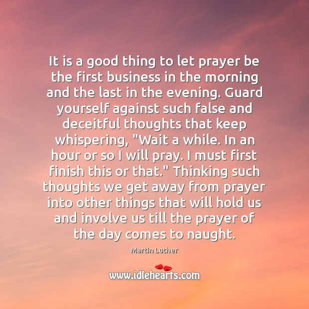 It is a good thing to let prayer be the first business Image