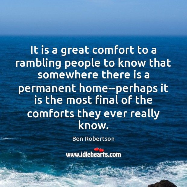 Image, It is a great comfort to a rambling people to know that