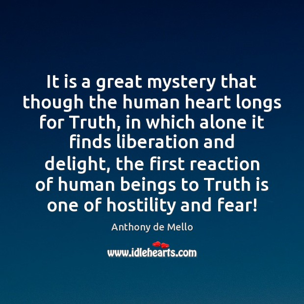 It is a great mystery that though the human heart longs for Image