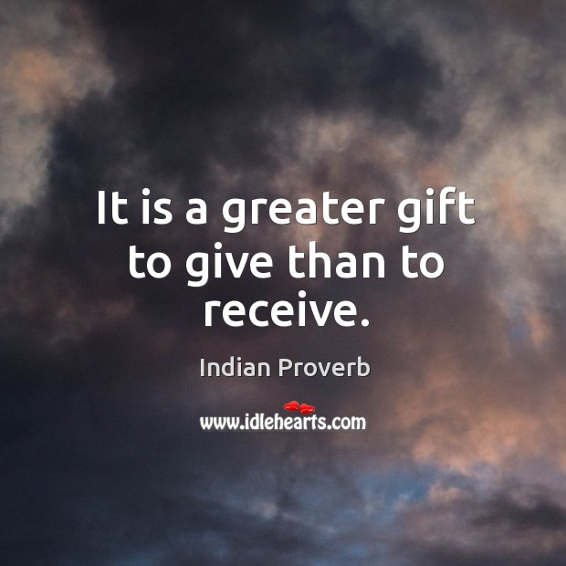 Image, It is a greater gift to give than to receive.