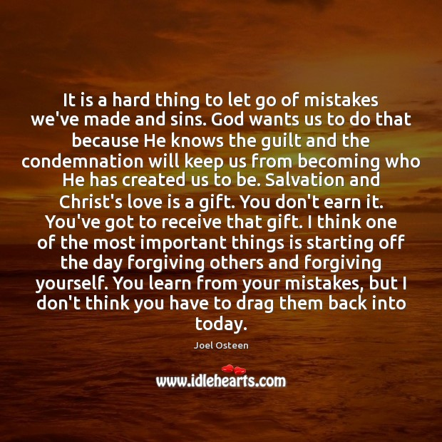 Image, It is a hard thing to let go of mistakes we've made