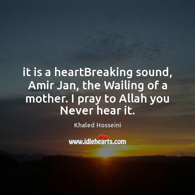 Image, It is a heartBreaking sound, Amir Jan, the Wailing of a mother.