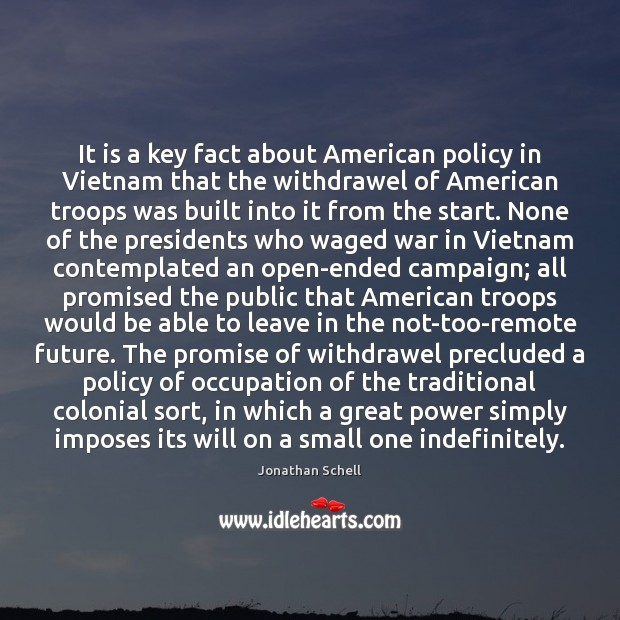 Image, It is a key fact about American policy in Vietnam that the