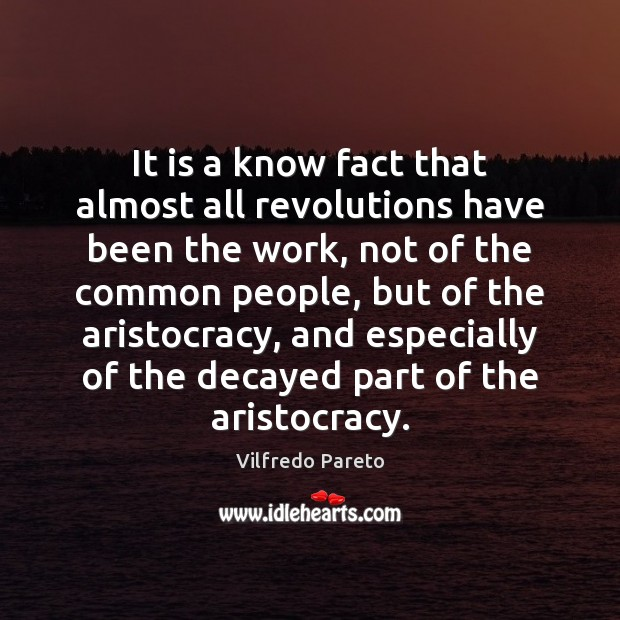 It is a know fact that almost all revolutions have been the Image