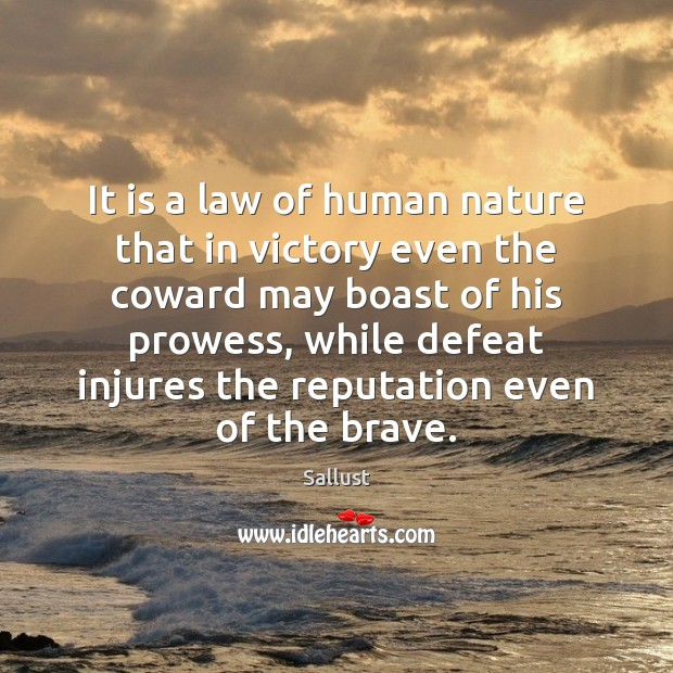 It is a law of human nature that in victory even the Image