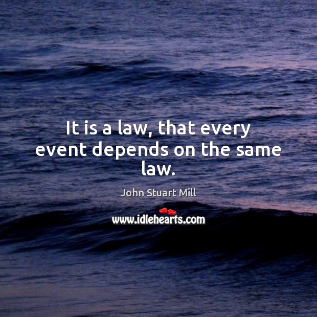 Image, It is a law, that every event depends on the same law.