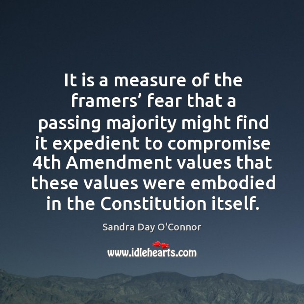 It is a measure of the framers' fear that a passing majority might find it expedient Image