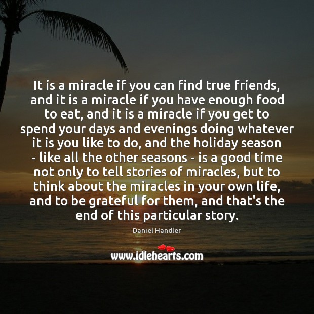 Image, It is a miracle if you can find true friends, and it