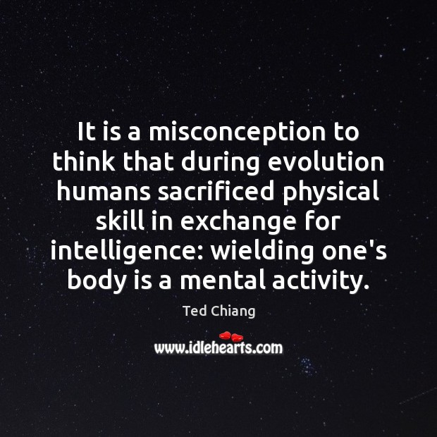 It is a misconception to think that during evolution humans sacrificed physical Image