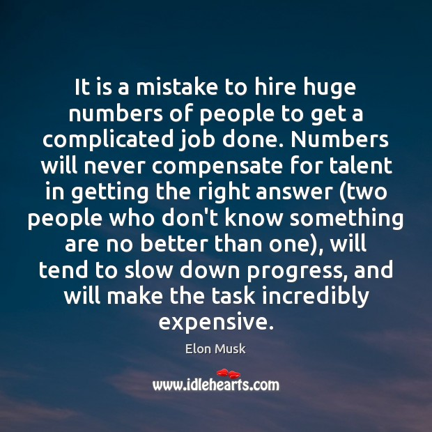 It is a mistake to hire huge numbers of people to get Image