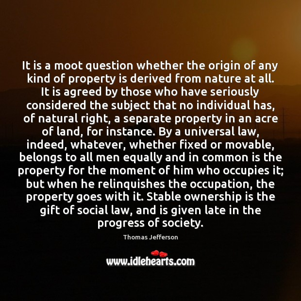 It is a moot question whether the origin of any kind of Progress Quotes Image