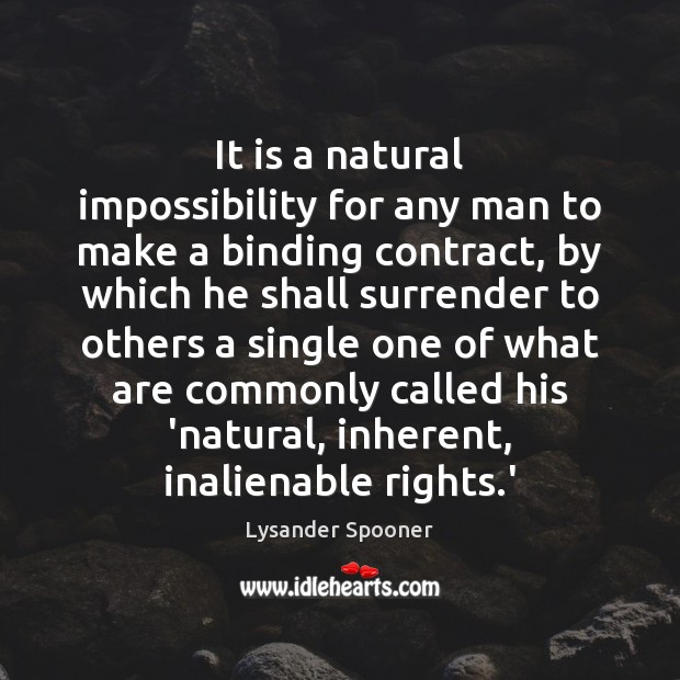 It is a natural impossibility for any man to make a binding Image