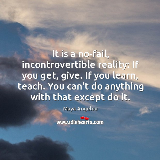 Image, It is a no-fail, incontrovertible reality: If you get, give. If you