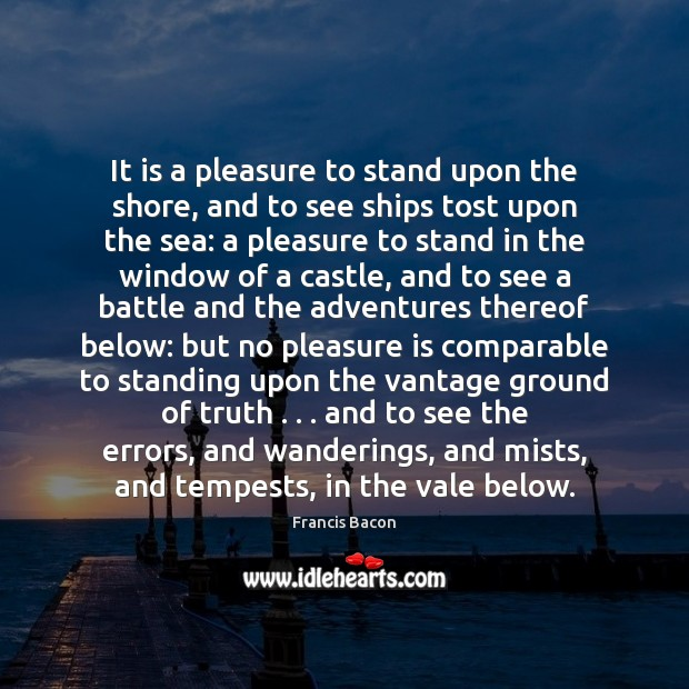Image, It is a pleasure to stand upon the shore, and to see