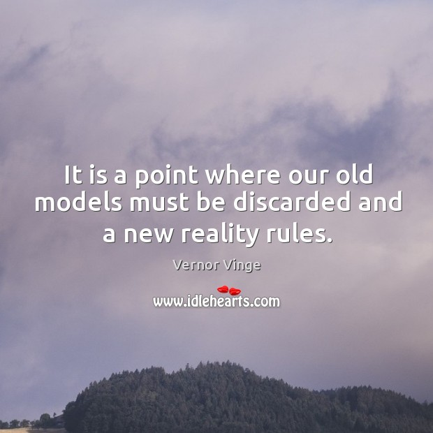 It is a point where our old models must be discarded and a new reality rules. Image