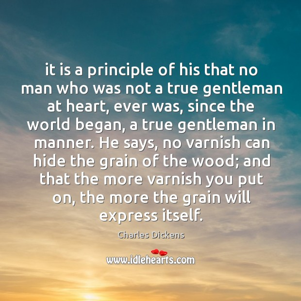 Image, It is a principle of his that no man who was not