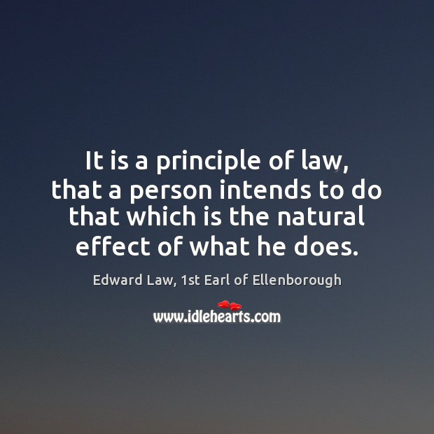 It is a principle of law, that a person intends to do Image