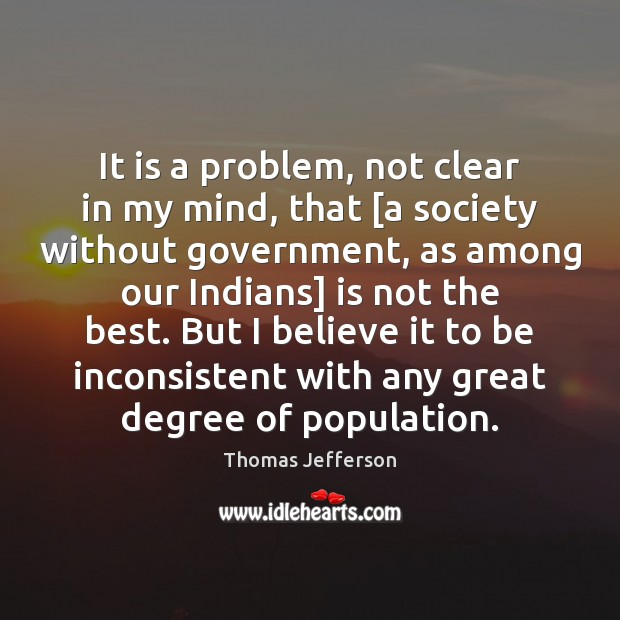It is a problem, not clear in my mind, that [a society Image