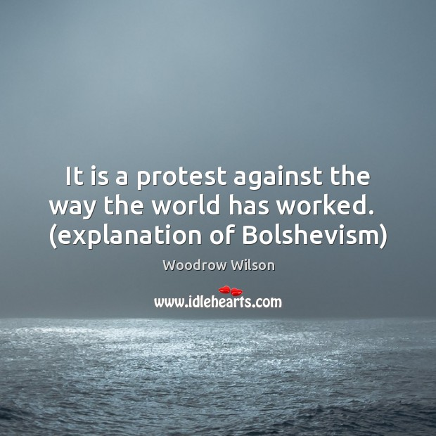 Image, It is a protest against the way the world has worked.   (explanation of Bolshevism)