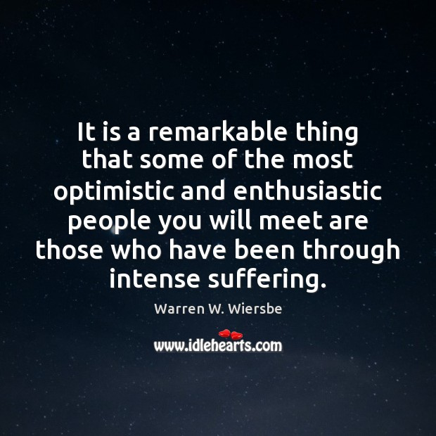It is a remarkable thing that some of the most optimistic and Image