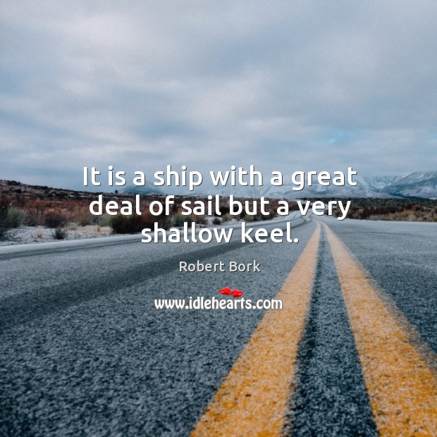 It is a ship with a great deal of sail but a very shallow keel. Image