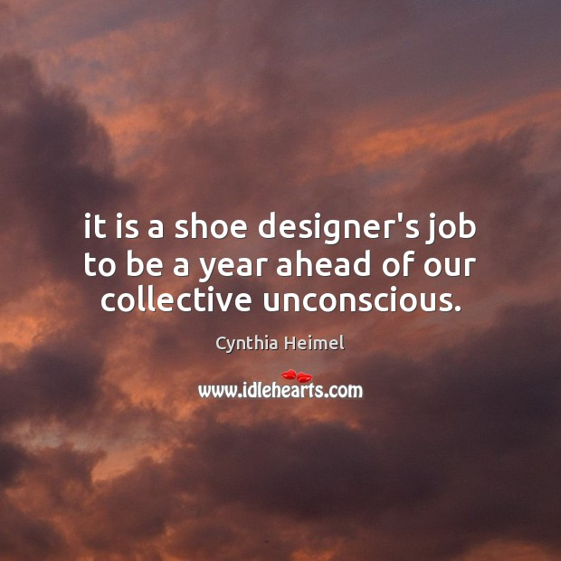 Image, It is a shoe designer's job to be a year ahead of our collective unconscious.