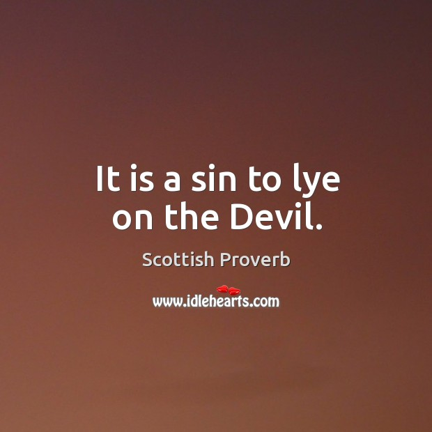 Image, It is a sin to lye on the devil.