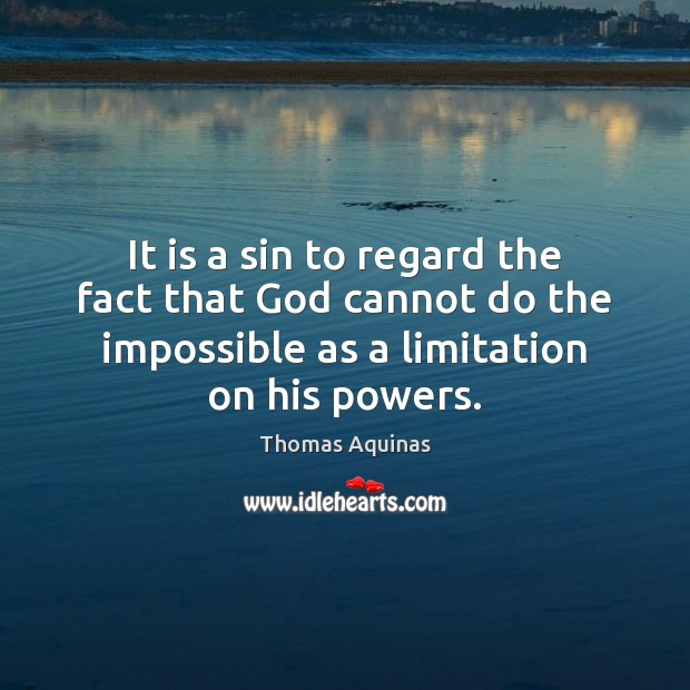 Image, It is a sin to regard the fact that God cannot do