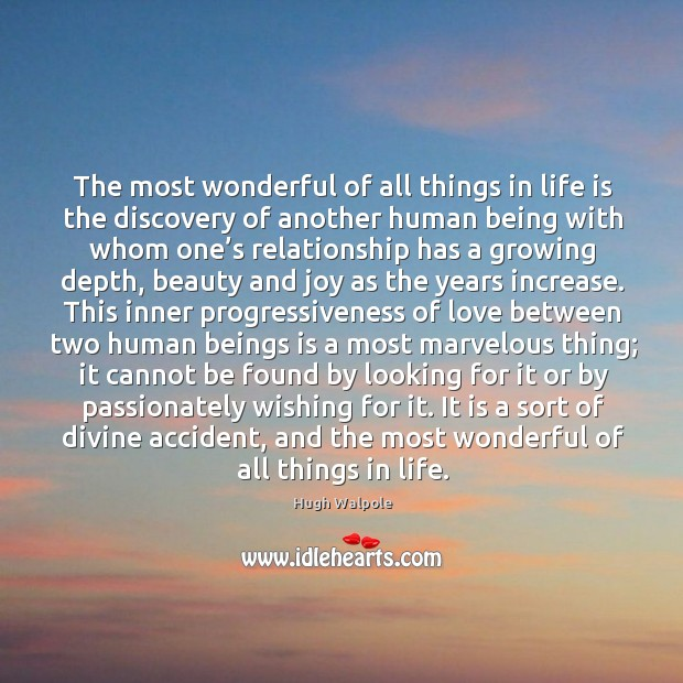 It is a sort of divine accident, and the most wonderful of all things in life. Image