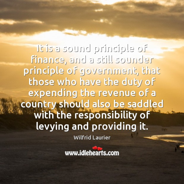 It is a sound principle of finance, and a still sounder principle Finance Quotes Image