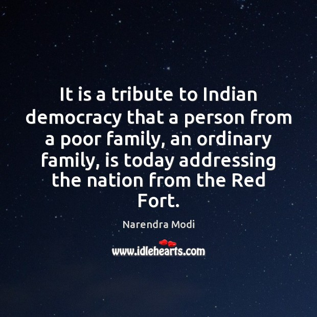 Image, It is a tribute to Indian democracy that a person from a
