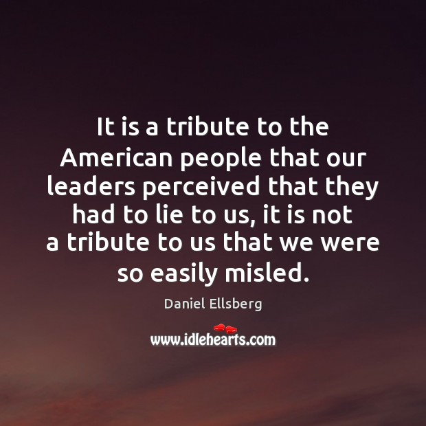 It is a tribute to the American people that our leaders perceived Image