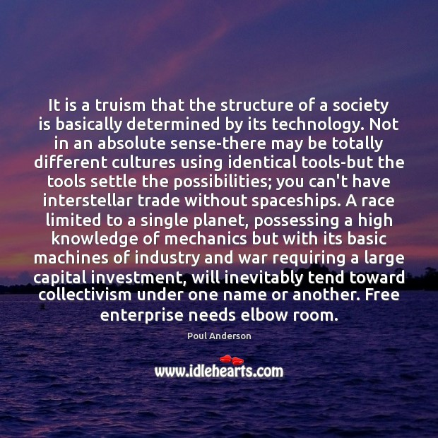 It is a truism that the structure of a society is basically Image