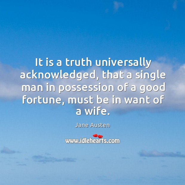 Image about It is a truth universally acknowledged, that a single man in possession of a good fortune