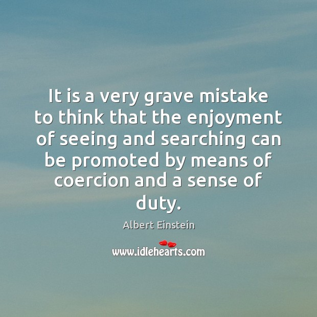 Image, It is a very grave mistake to think that the enjoyment of