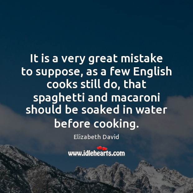 It is a very great mistake to suppose, as a few English Image