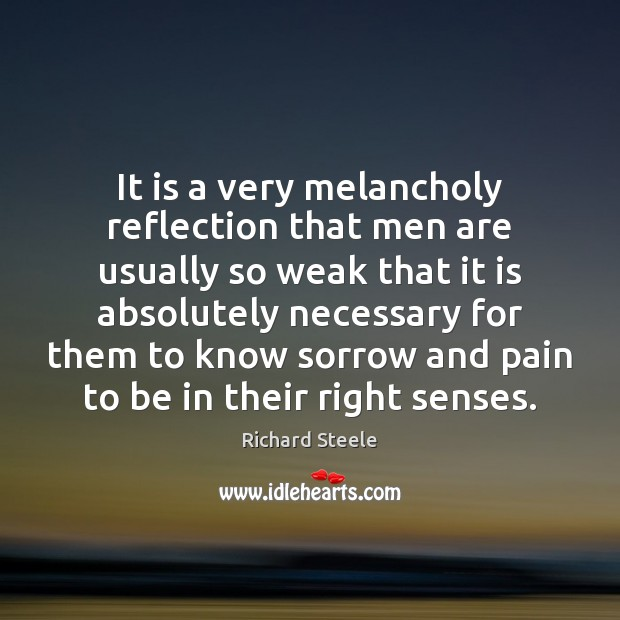 Image, It is a very melancholy reflection that men are usually so weak